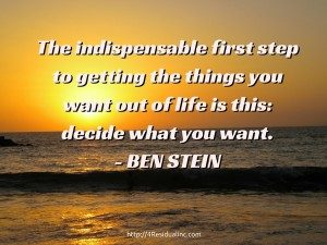 The-indispensable-first-step-to-getting-the-things-you-want-out-of-life-is-this-decide-what-you-want.-BEN-STEIN-300x225